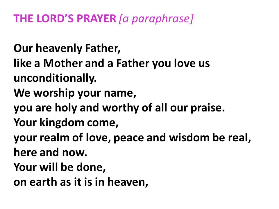 THE LORD'S PRAYER [a paraphrase]